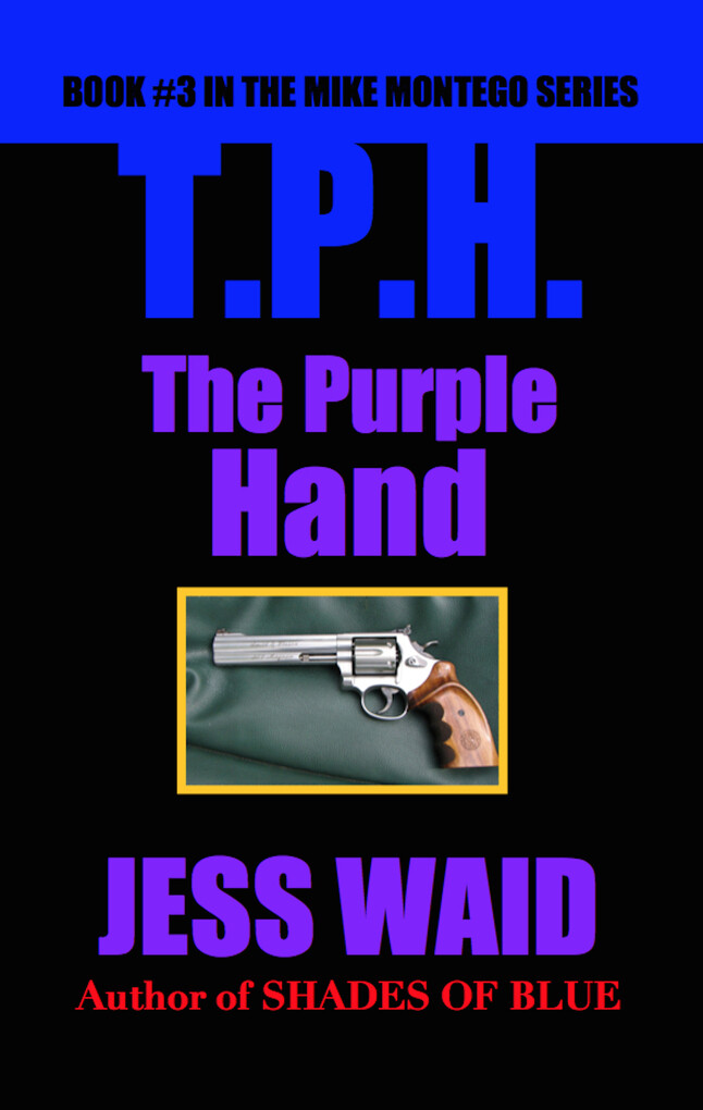 The Purple Hand: Book #3 in the Mike Montego Se...