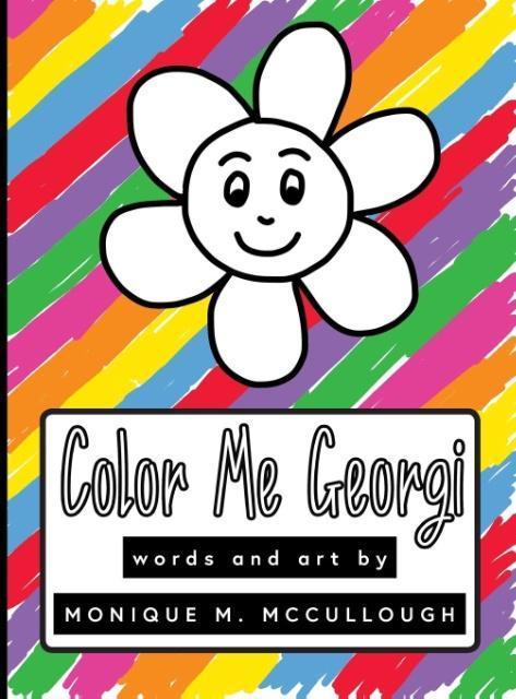 Color Me Georgi als Buch von Monique M McCullough