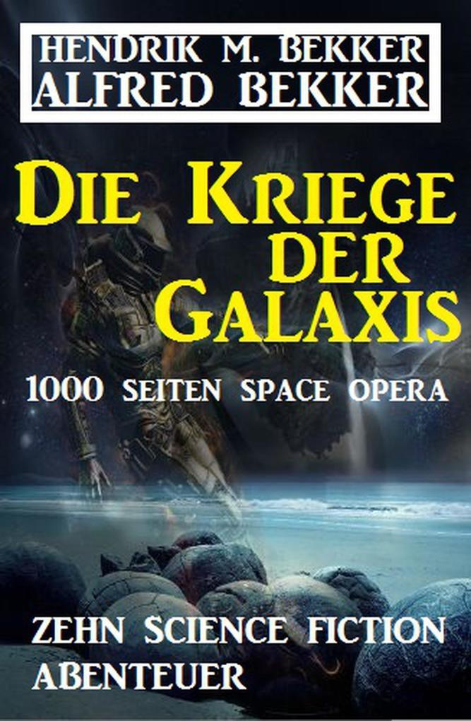 Die Kriege der Galaxis: Zehn Science Fiction Ab...