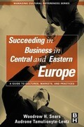 Succeeding in Central and Eastern Europe: A Guide to Cultures, Markets and Practices