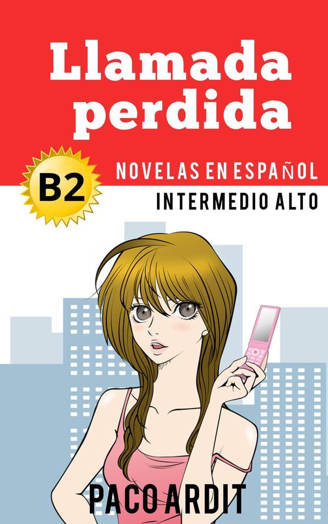 Llamada perdida - Spanish Readers for Upper Intermediates (B2) als eBook