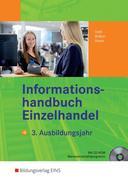 Informationshandbuch Einzelhandel. 3. Ausbildungsjahr Lehr-/Fachbuch