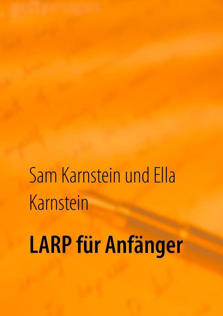 LARP für Anfänger als eBook Download von Sam Ka...