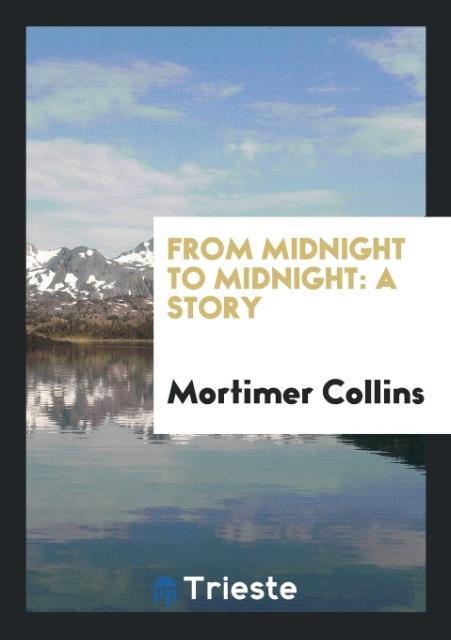 From Midnight to Midnight als Taschenbuch von M...