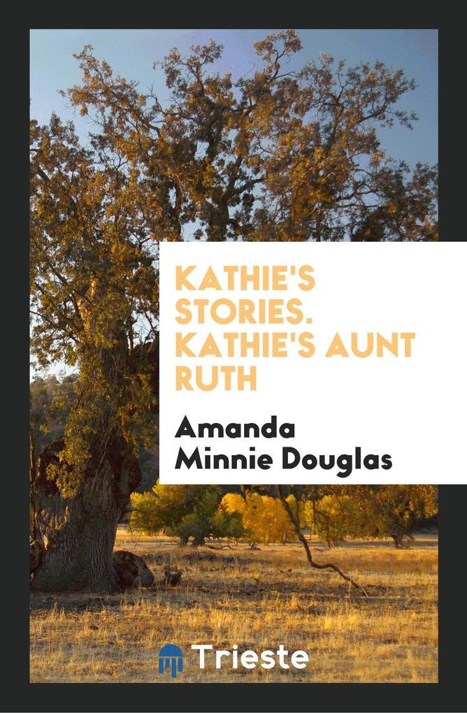Kathie´s Stories. Kathie´s Aunt Ruth als Tasche...