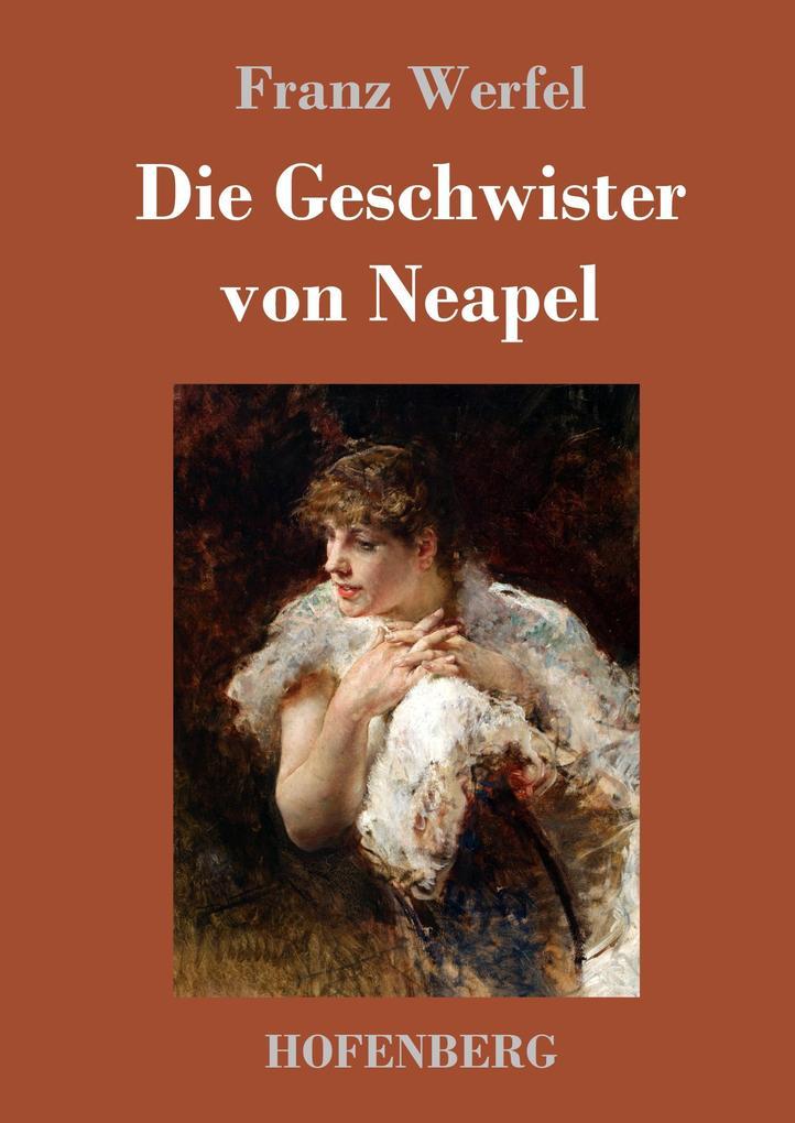 9783743720329 - Franz Werfel: Die Geschwister von Neapel als Buch von Franz Werfel - Buch
