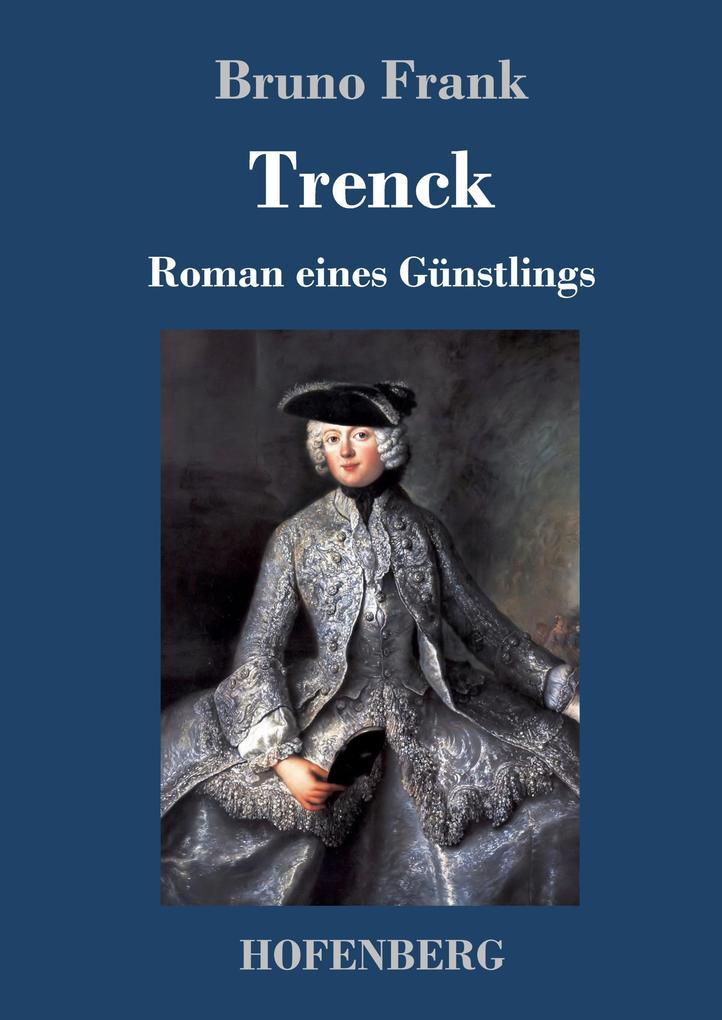 9783743720442 - Bruno Frank: Trenck als Buch von Bruno Frank - Buch