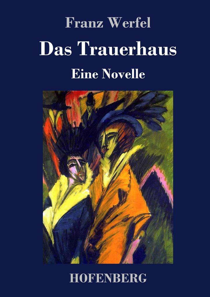 9783743720367 - Franz Werfel: Das Trauerhaus als Buch von Franz Werfel - Buch