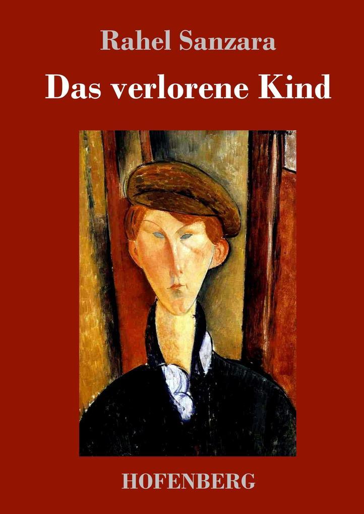 9783743720466 - Rahel Sanzara: Das verlorene Kind als Buch von Rahel Sanzara - Buch