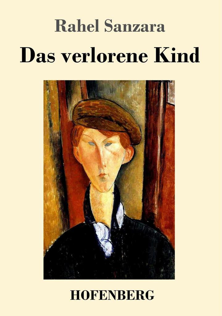 9783743720459 - Rahel Sanzara: Das verlorene Kind als Buch von Rahel Sanzara - Buch