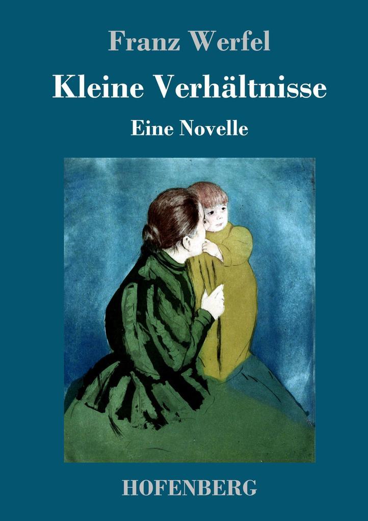 9783743720404 - Franz Werfel: Kleine Verhältnisse als Buch von Franz Werfel - Buch