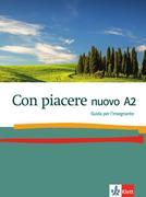 Con piacere nuovo A2. Lehrerhandbuch
