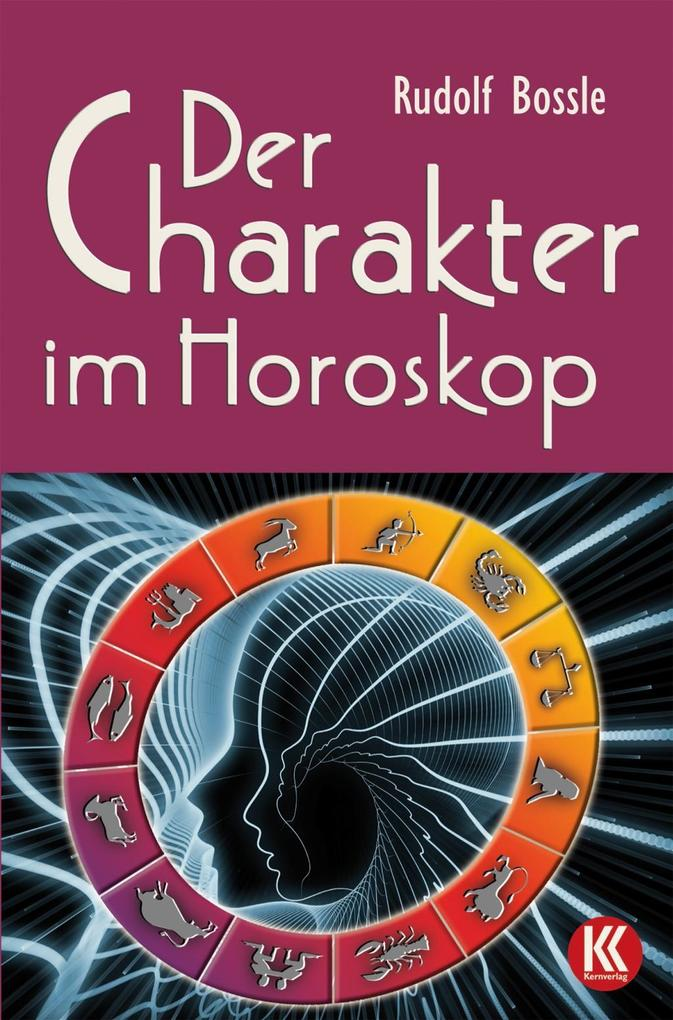 Der Charakter im Horoskop als Buch von Rudolf B...