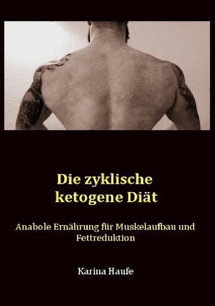 Die zyklische ketogene Diät als Buch (kartoniert)