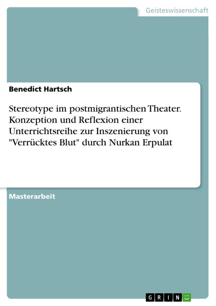 Stereotype im postmigrantischen Theater. Konzep...