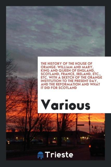 The History of the House of Orange als Taschenb...