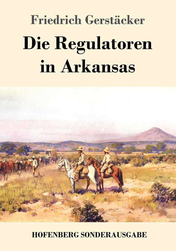 9783743720510 - Friedrich Gerstäcker: Die Regulatoren in Arkansas als Buch von Friedrich Gerstäcker - Book