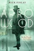 Arrowood - In den Gassen von London