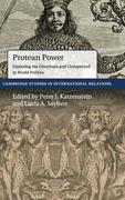 Protean Power: Exploring the Uncertain and Unexpected in World Politics
