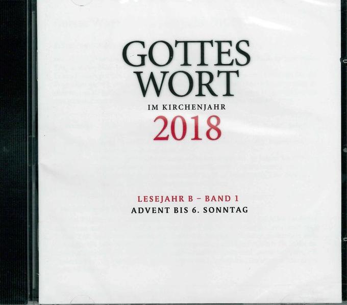 Gottes Wort im Kirchenjahr 2018. Lesejahr B - B...