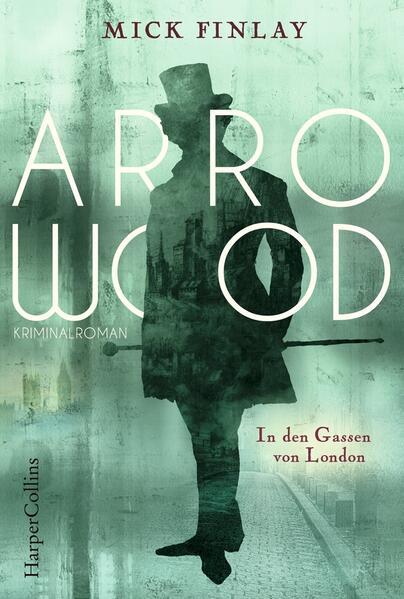Arrowood - In den Gassen von London als Taschenbuch