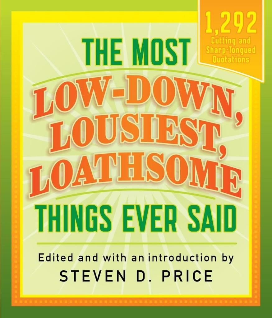 The Most Low-down, Lousiest, Loathsome Things E...
