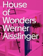 Werner Aisslinger. House of Wonders
