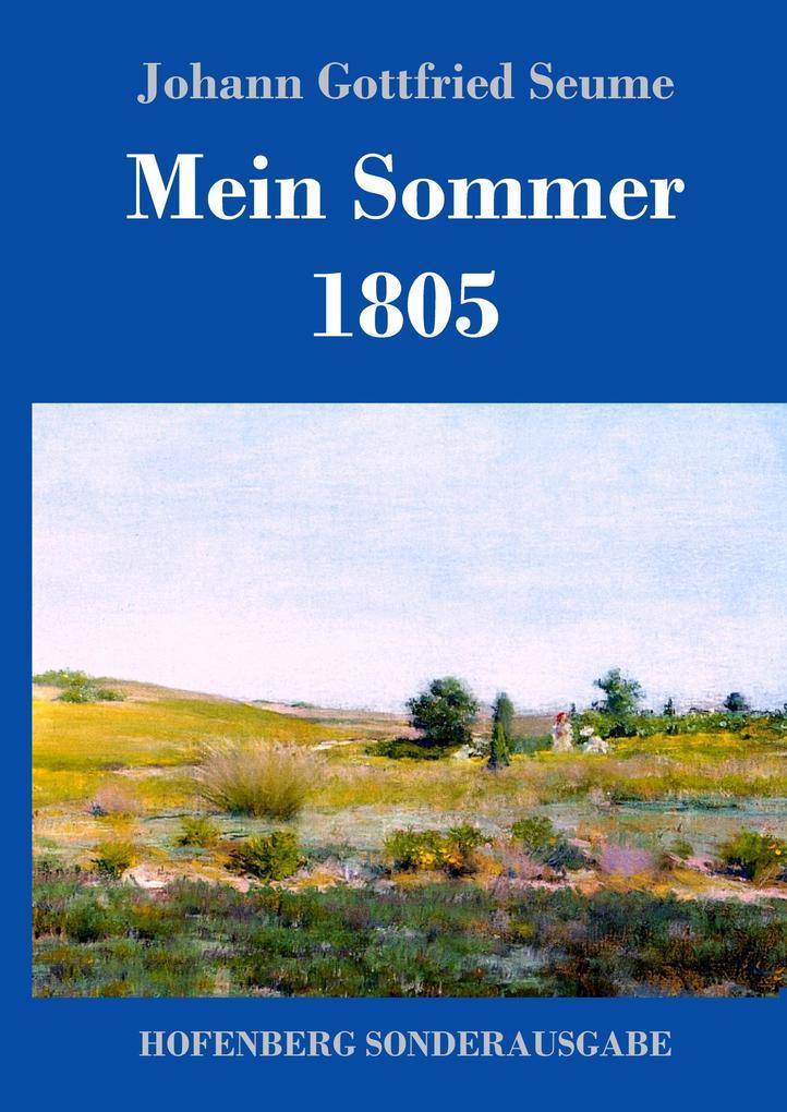 9783743720589 - Johann Gottfried Seume: Mein Sommer 1805 als Buch von Johann Gottfried Seume - Buch