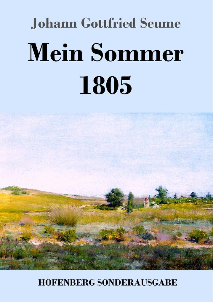 9783743720572 - Johann Gottfried Seume: Mein Sommer 1805 als Buch von Johann Gottfried Seume - Buch