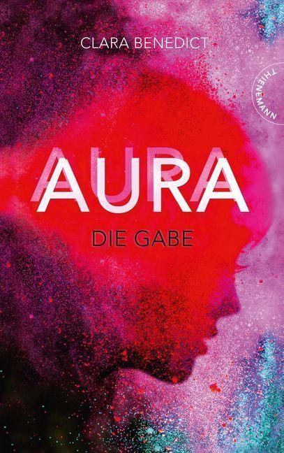 Aura 1: Aura - Die Gabe als Buch (gebunden)
