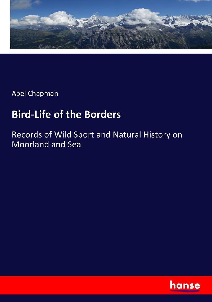 Bird-Life of the Borders als Buch von Abel Chapman