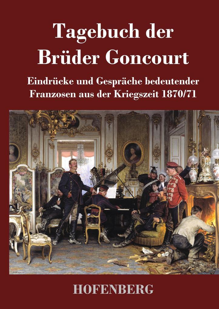 9783743720664 - Edmond De Goncourt, Jules de Goncourt: Tagebuch der Brüder Goncourt als Buch von Edmond De Goncourt, Jules de Goncourt - Buch