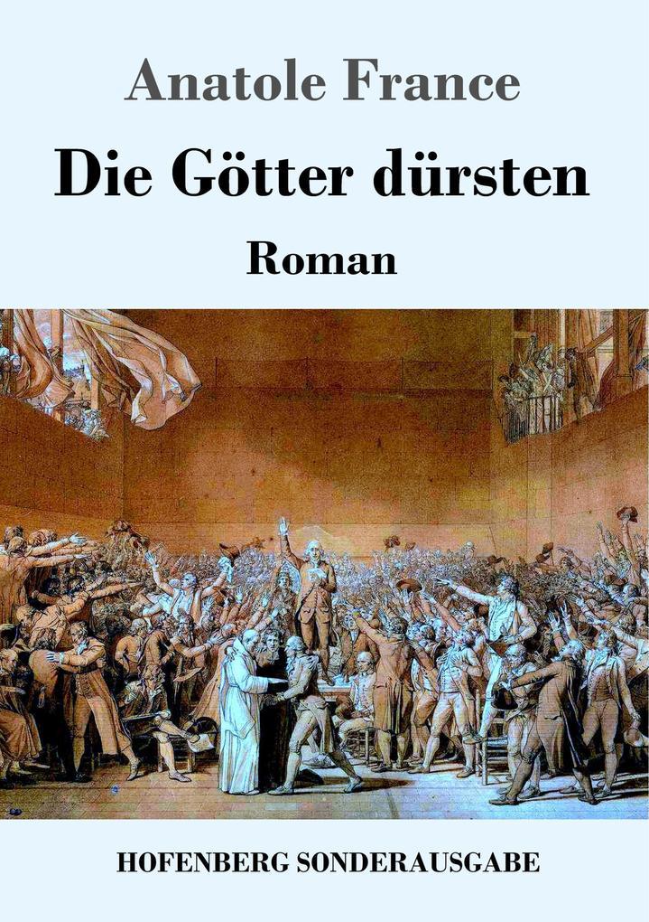 9783743720695 - Anatole France: Die Götter dürsten als Buch von Anatole France - Buch