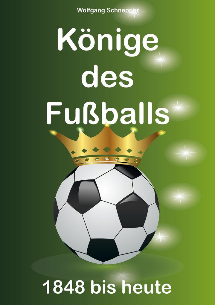 Könige des Fußballs als Buch von Wolfgang Schne...