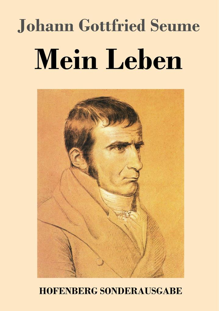 9783743720596 - Johann Gottfried Seume: Mein Leben als Buch von Johann Gottfried Seume - Buch