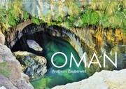 Oman - Arabiens Zauberwelt (Wandkalender 2018 DIN A2 quer)