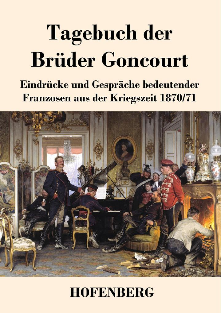9783743720657 - Edmond De Goncourt, Jules de Goncourt: Tagebuch der Brüder Goncourt als Buch von Edmond De Goncourt, Jules de Goncourt - Buch