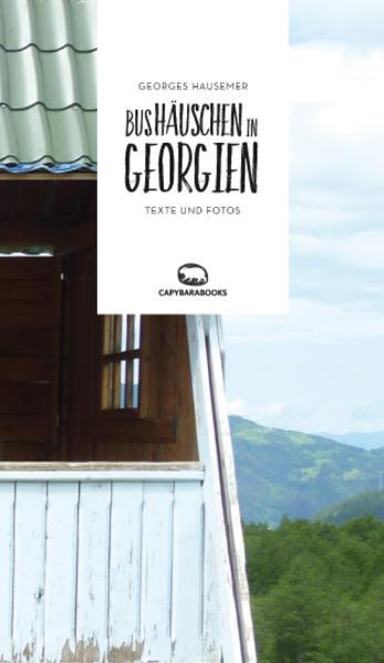 Bushäuschen in Georgien als Buch von Georges Ha...