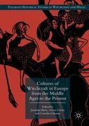 Cultures of Witchcraft in Europe from the Middle Ages to the Present