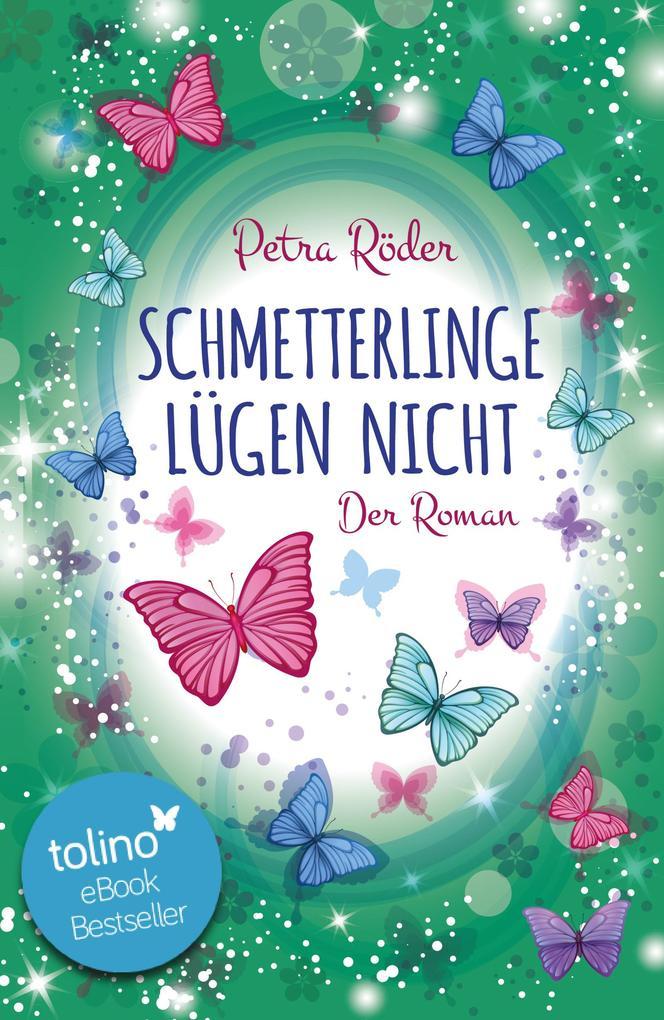 Schmetterlinge lügen nicht - Der Roman als eBook
