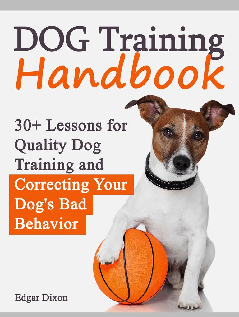 Dog Training Handbook: 30+ Lessons for Quality ...