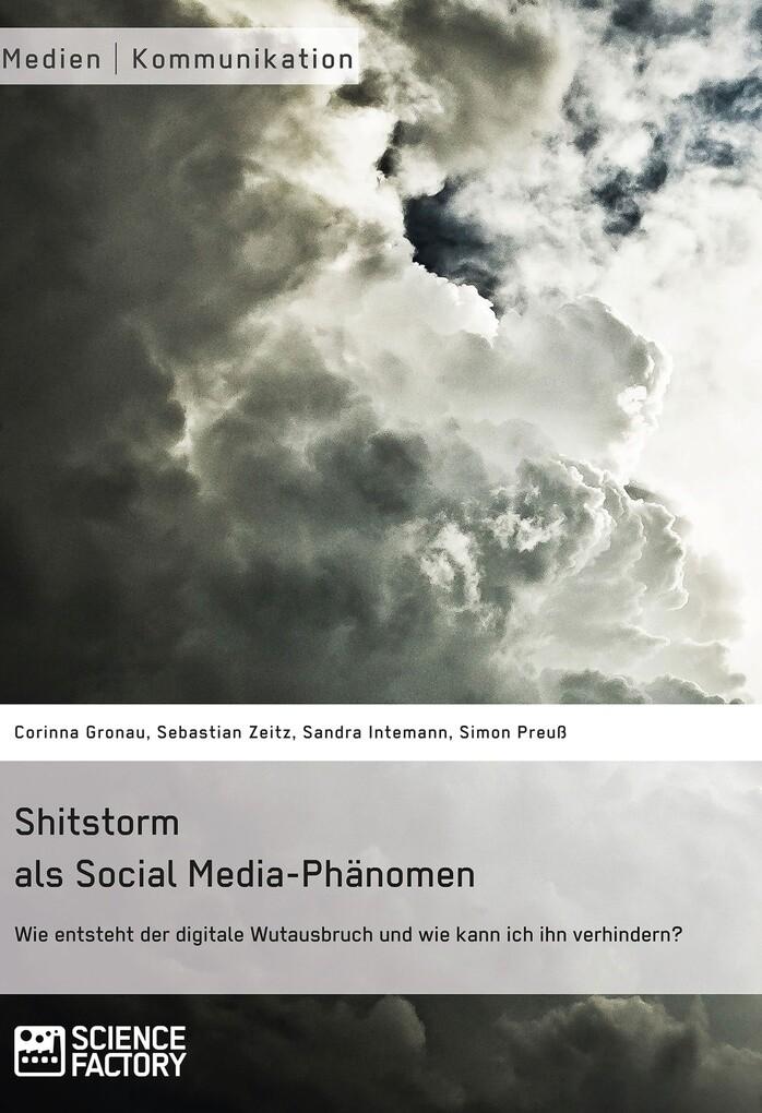 Shitstorm als Social Media-Phänomen. Wie entste...