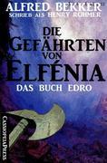 Die Gefährten von Elfénia - Das Buch Edro (Fantasy Roman)