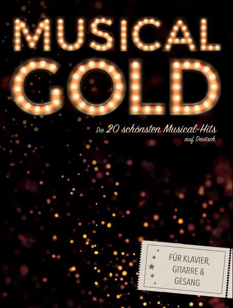 Musical Gold - Die 20 schönsten Musical-Hits au...