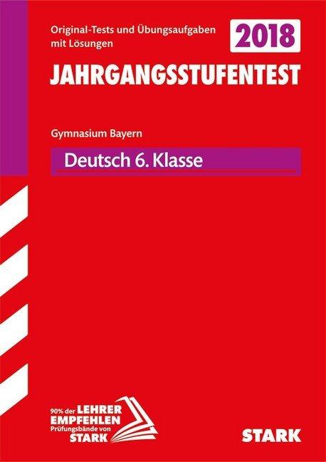 Jahrgangsstufentest 2018 - Gymnasium Deutsch 6. Klasse Bayern als Buch