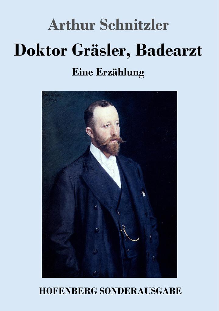 9783743720718 - Arthur Schnitzler: Doktor Gräsler, Badearzt als Buch von Arthur Schnitzler - Buch