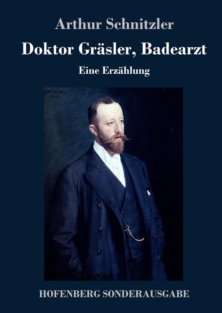 9783743720725 - Arthur Schnitzler: Doktor Gräsler, Badearzt als Buch von Arthur Schnitzler - Buch