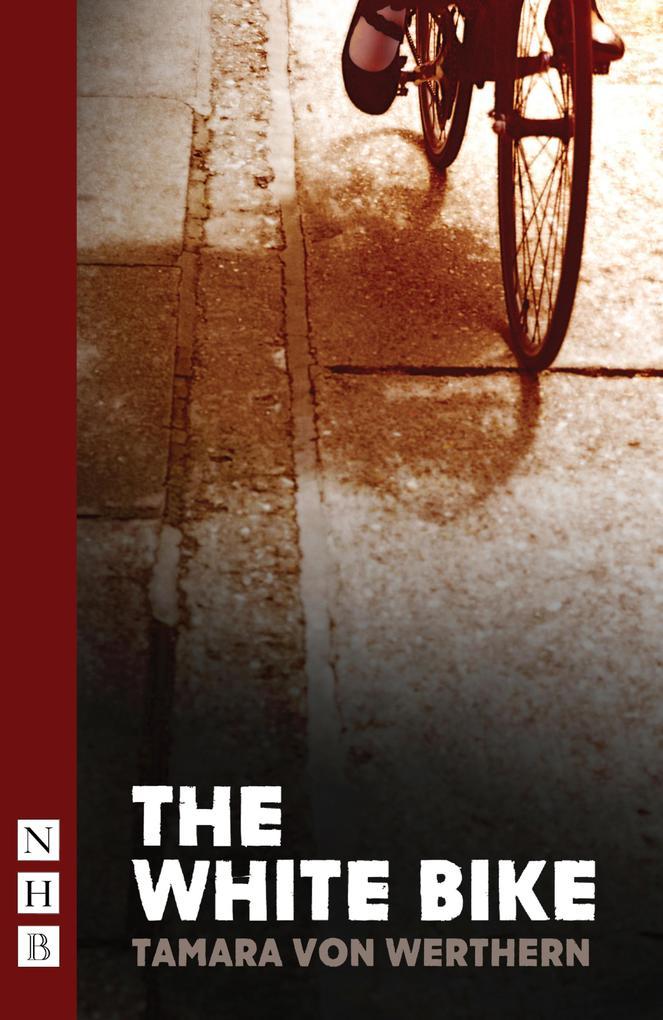 The White Bike (NHB Modern Plays) als eBook Dow...