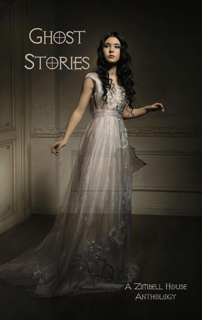 Ghost Stories: A Zimbell House Anthology als eB...