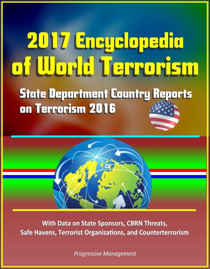 2017 Encyclopedia of World Terrorism: State Dep...